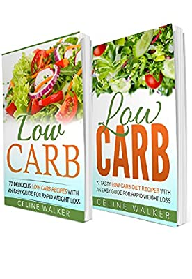 Low Carb: 154 Delicious and Tasty Recipes: 2 in 1 Bundle (Easy Guide for Rapid Weight Loss)