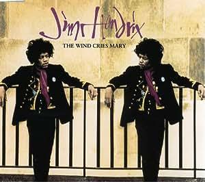The Wind Cries Mary: Jimi Hendrix, Jimi Hendrix Expérience