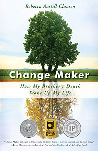 (Change Maker: How My Brother's Death Woke Up My Life )
