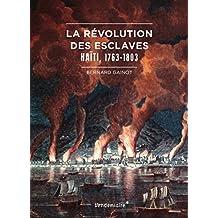 Révolution des esclaves (La): Haïti, 1763-1803