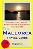 Mallorca Travel Guide: Sightseeing, Hotel, Restaurant & Shopping Highlights