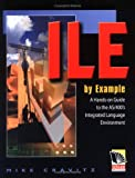 ILE by Example : A Hands-On Guide to the AS/400's Integrated Language Environment, Cravitz, Mike, 1583040323