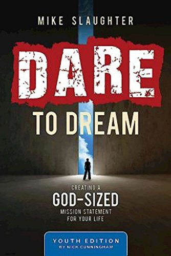 Dare to Dream Youth Edition: Creating a God-Sized Mission Statement for Your Life (Dare to Dream series)