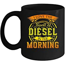 I Love The Smell Of Diesel In The Morning Coffee Mug, Cool Coffee Cup (Coffee Mug 11oz - Black)