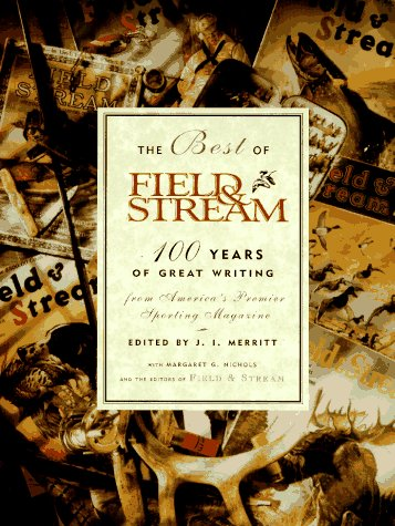 (The Best of Field & Stream: 100 Years of Great Writing)