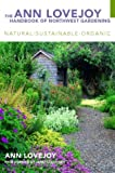 img - for The Ann Lovejoy Handbook of Northwest Gardening: Natural-Sustainable-Organic book / textbook / text book