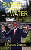 Rivers of Living Water, J. Douglas Childers, 1594534500