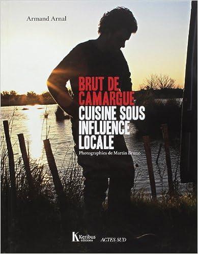 Brut de camargue : Cuisine sous influence locale