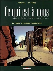 Ce qui est a nous, Première époque, tome 2 : La Mort d'Herman Rosenthale par Chauvel
