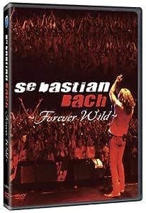 Sebastian Bach: Forever Wild