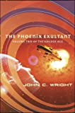 The Phoenix Exultant, John C. Wright, 0765304325