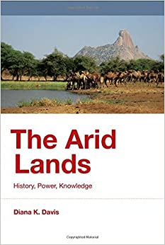 The Arid Lands: History, Power, Knowledge (History For A Sustainable Future) Ebook Rar