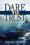 Dare to Trust, Edward Powell, 1597817236