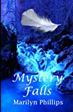 Mystery Falls, Marilyn Phillips, 1482088800