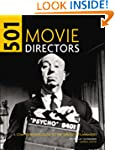501 Movie Directors: An A-Z Guide to...