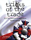 Tricks of the Trade: From Best Intentions to Best in Show, Revised Edition