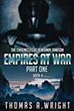 The Chronicles of Benjamin Jamison: Empires At War Book 4 Part One