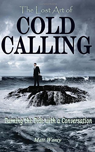 The Lost Art of Cold Calling: Turning the Tide with a Conversation pdf