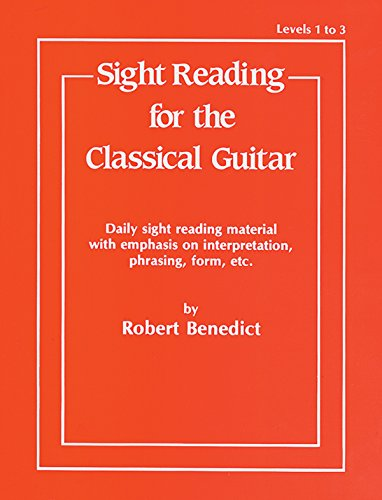 - Sight Reading for the Classical Guitar, Level I-III: Daily Sight Reading Material with Emphasis on Interpretation, Phrasing, Form, and More