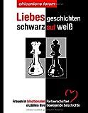 Liebesgeschichten - schwarz auf weiß, Frauen Des Africanlove Forums, 3837070719