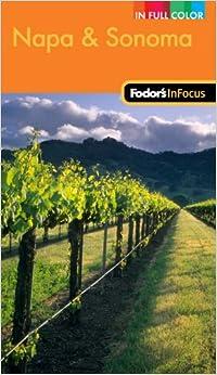 Fodor's In Focus Napa and Sonoma, 1st Edition