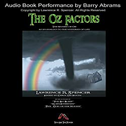 The Oz Factors: The Wizard of Oz as an Analogy to the Mysteries of Life