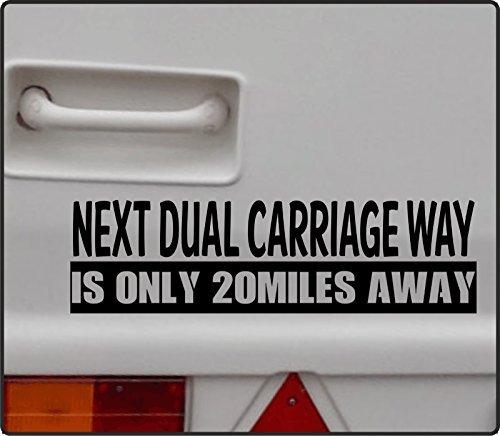 duel carriage way 20 miles fun Shape caravan, campervan funny Decal Sticker Car, Van, Laptop, Doors or Walls ideal for Camper Vans, Caravans Cars and (Carriage Caravan)