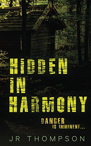 Hidden in Harmony: Danger is Imminent (Harmony Series Book 1) by [Thompson, JR]