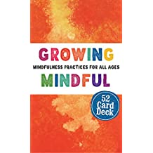 Growing Mindful Cards: Mindfulness Practices for All Ages