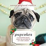 Pupcakes: A Christmas Novel   Annie England Noblin