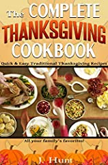 In this book you will find a collection of the easiest and most delicious traditional Thanksgiving recipes to simplify your day, giving you more time to focus on what you're thankful for. Includes turkey, ham, stuffing, sweet potatoes, cranbe...