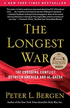 The Longest War: The Enduring Conflict between America and Al-Qaeda by [Bergen, Peter L.]