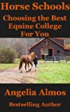 Horse Schools: Choosing the Best Equine College For You (Horse Schools Articles Book 2)
