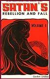 Satan's Rebellion and Fall, Gordon Lindsay, 0899859534