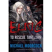 Elric: To Rescue Tanelorn (Chronicles of the Last Emperor of Melnibone)