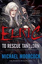 Elric: To Rescue Tanelorn (Chronicles of the Last Emperor of Melnibone Book 2)