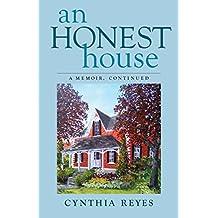 An Honest House: A Memoir, Continued