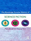 The Routledge Concise History of Science Fiction (Routledge Concise Histories of Literature)
