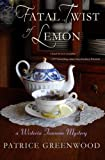 A Fatal Twist of Lemon: A Wisteria Tearoom Mystery (Volume 1)