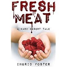 Fresh Meat: A Dark Desert Tale