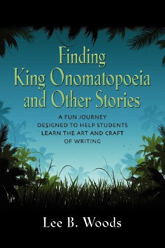Book: Finding King Onomatopoeia and Other Stories by Lee B. Woods