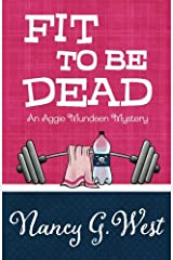 Fit To Be Dead (An Aggie Mundeen Mystery) (Volume 1) Paperback