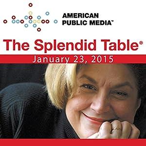 The Splendid Table, Zero Gravity, Andy Ricker, Jenn Louis, and Chris Hadfield, January 23, 2015 Radio/TV Program