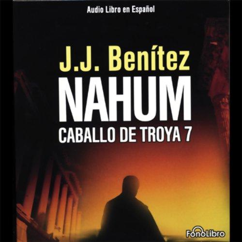 Nahum: Caballo de Troya 7 [Nahum: The Trojan Horse, Book 7]