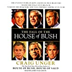 The Fall of the House of Bush | Craig Unger