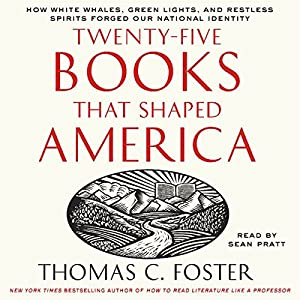 Twenty-Five Books That Shaped America Audiobook