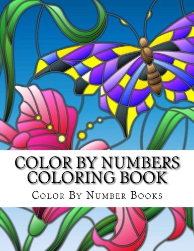 Download Color By Numbers Coloring Book: Butterflies and Nature Scenes (Adult Color by Number Coloring Books) (Volume 2) PDF
