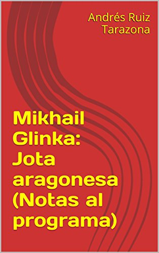 Descargar Libro Mikhail Glinka: Jota Aragonesa Andrés Ruiz Tarazona