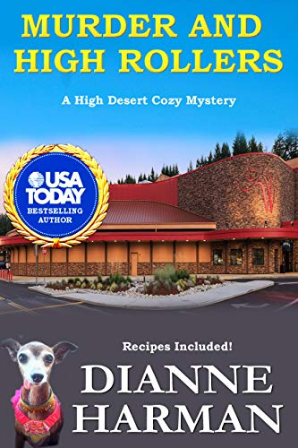 Murder and High Rollers: A High Desert Cozy Mystery (High Desert Cozy Mystery Series Book 10) by [Harman, Dianne]