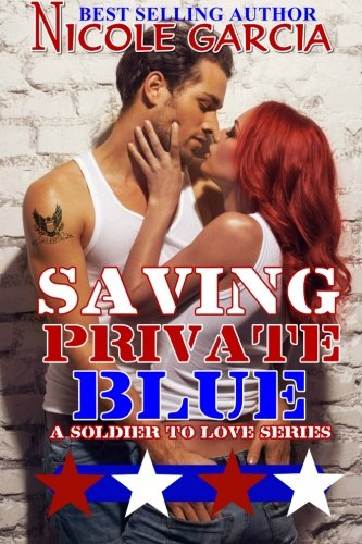 Saving Private Blue (A Soldier To Love Series) (Volume 1)